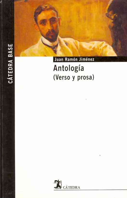 Antologia (Verso y prosa) / Anthology (Verse and Prose) By Jimenez, Juan Ramon/ Ortega, Esperanza (EDT)